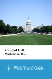 Download and Read Online Capitol Hill (Washington, D.C.) - Wink Travel Guide