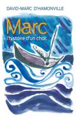 Marc - L'histoire d'un choc