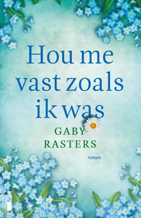 Hou me vast zoals ik was - Gaby Rasters
