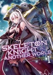 Skeleton Knight in Another World (Light Novel) Vol. 1