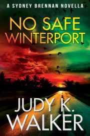 No Safe Winterport - Judy K. Walker by  Judy K. Walker PDF Download