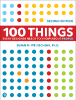 Susan Weinschenk - 100 Things Every Designer Needs to Know About People, 2/e artwork