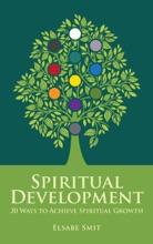Spiritual Development: 20 Ways to Achieve Spiritual Growth Vol. 1