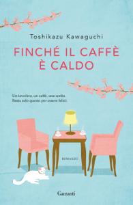 Finché il caffè è caldo Book Cover