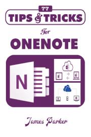 77 Tips & Tricks for OneNote