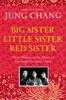 Jung Chang - Big Sister, Little Sister, Red Sister artwork
