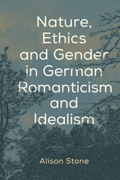 Download and Read Online Nature, Ethics and Gender in German Romanticism and Idealism