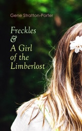 Freckles A Girl Of The Limberlost
