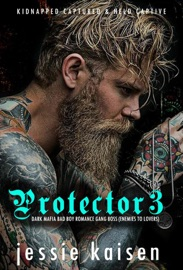 Protector 3 Dark Mafia Bad Boy Romance Gang Boss Enemies To Lovers