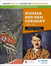 Hodder GCSE (9–1) History For Pearson Edexcel Foundation Edition: Weimar And Nazi Germany, 1918–39
