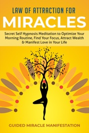 Law Of Attraction For Miracles Secret Self Hypnosis Meditation To Optimize Your Morning Routine Find Your Focus Attract Wealth Manifest Love In Your Life