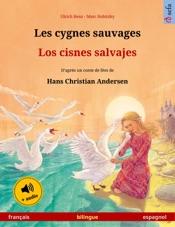 Les cygnes sauvages – Los cisnes salvajes (français – espagnol)