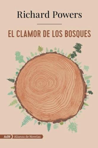 Richard Powers & Teresa Lanero Ladrón de Guevara - El clamor de los bosques (AdN)