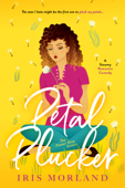 Petal Plucker: A Steamy Romantic Comedy