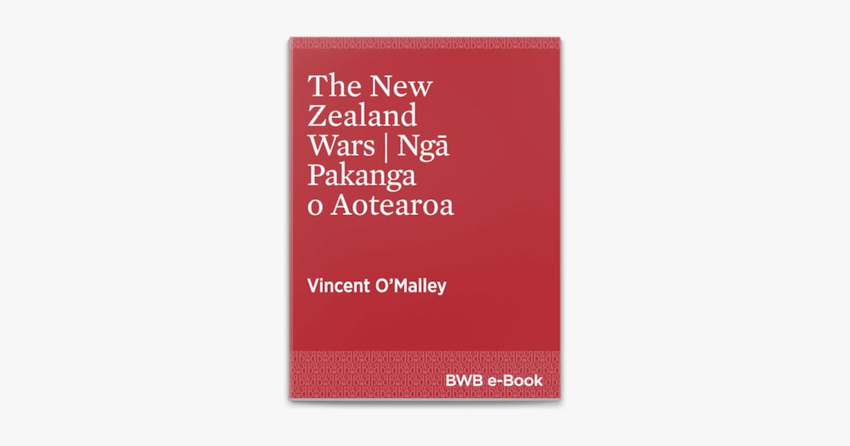 The New Zealand Wars  Ngā Pakanga o Aotearoa - Vincent O'Malley