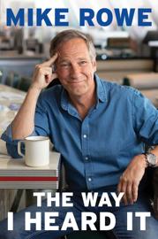 The Way I Heard It - Mike Rowe book summary