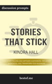 Stories That Stick How Storytelling Can Captivate Customers, Influence Audiences, and Transform Your Business by Kindra Hall (Discussion Prompts)