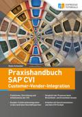 Praxishandbuch SAP CVI Customer-Vendor-Integration