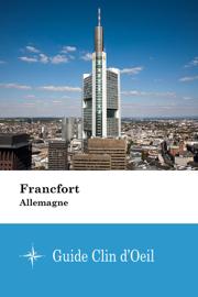 Francfort (Allemagne) - Guide Clin d'Oeil