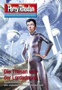 Perry Rhodan 3060: Die Thesan und der Lordadmiral