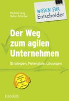 Michael Lang & Stefan Scherber - Der Weg zum agilen Unternehmen – Wissen für Entscheider artwork