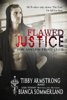 Bianca Sommerland & Tibby Armstrong - Flawed Justice artwork