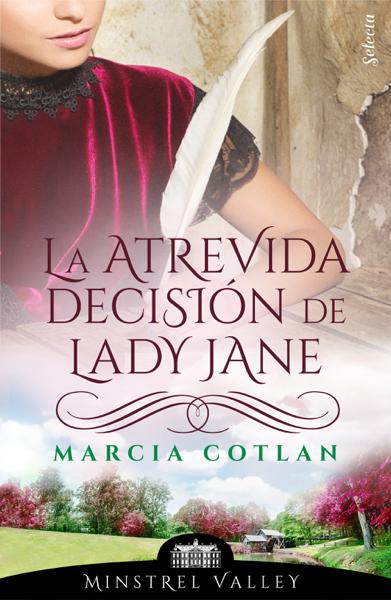La atrevida decisión de Lady Jane (Minstrel Valley 14) by Marcia Cotlan