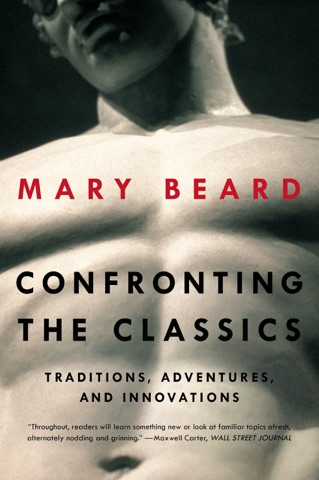 Confronting the Classics: Traditions, Adventures, and Innovations PDF Download
