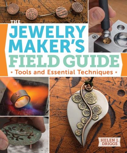Helen Driggs - The Jewelry Maker's Field Guide