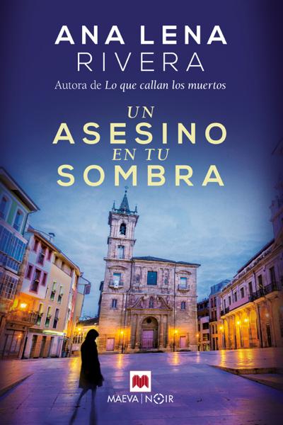 Un asesino en tu sombra by Ana Lena Rivera Muñiz