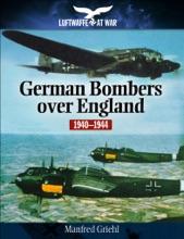 German Bombers Over England, 1940–1944