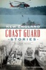 New England Coast Guard Stories