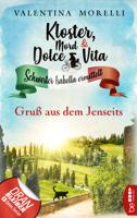 Valentina Morelli - Kloster, Mord und Dolce Vita - Gruß aus dem Jenseits artwork