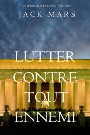 Lutter Contre Tout Ennemi (Un Thriller Luke Stone—Volume 4)