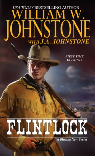 William W. Johnstone & J.A. Johnstone - Flintlock