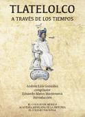 Tlatelolco a través de los tiempos Book Cover