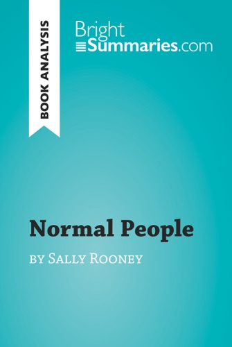 Bright Summaries - Normal People by Sally Rooney (Book Analysis)