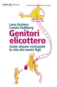Genitori elicottero da Lena Greiner & Carola Padtberg