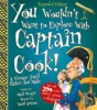 You Wouldn't Want To Explore With Captain Cook!