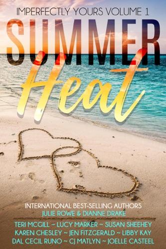 Teri McGill, Julie Rowe, Dianne Drake, Lucy Marker, Susan Sheehey, Karen Chesley, CJ Matlyn, Libby Kay, Dal Cecil Runo, Jen FitzGerald & Joelle Casteel - Summer Heat