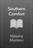 Southern Comfort - Natasha Madison