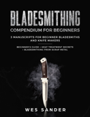 Bladesmithing Compendium for Beginners