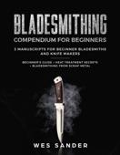 Bladesmithing Compendium for Beginners