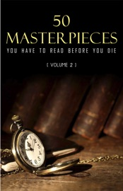 50 Masterpieces you have to read before you die vol: 2 (Kathartika™ Classics) PDF Download