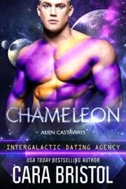 Chameleon: Alien Castaways 1 (Intergalactic Dating Agency) - Cara Bristol by  Cara Bristol PDF Download
