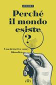 Perché il mondo esiste? Book Cover