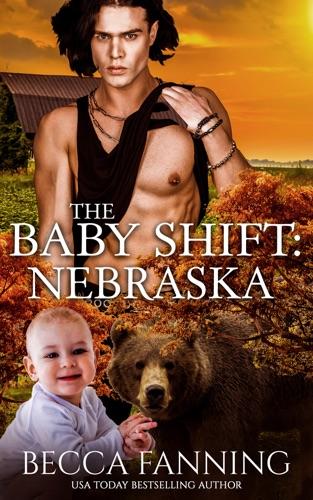Becca Fanning - The Baby Shift: Nebraska