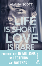 Life is short, Love is rare Par Life is short, Love is rare