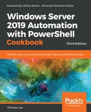 Windows Server 2019 Automation With PowerShell Cookbook