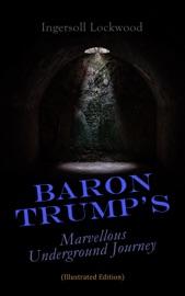 Baron Trump's Marvellous Underground Journey (Illustrated Edition) PDF Download